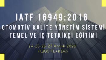 IATF 16949:2016 TEMEL VE İÇ TETKİKÇİ EĞİTİMİ  ONLINE EĞİTİM 24-25-26-27 ARALIK