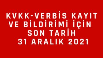 KVKK VERBİS Kayıt Süresi 31 Aralık 2021 Tarihine Kadar Uzatıldı