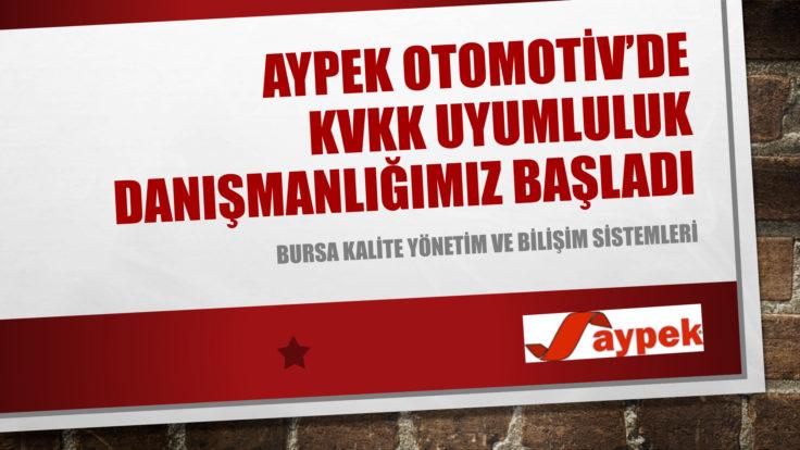 AYPEK OTOMOTİV'DE KVKK ÇALIŞMALARIMIZ DEVAM EDİYOR