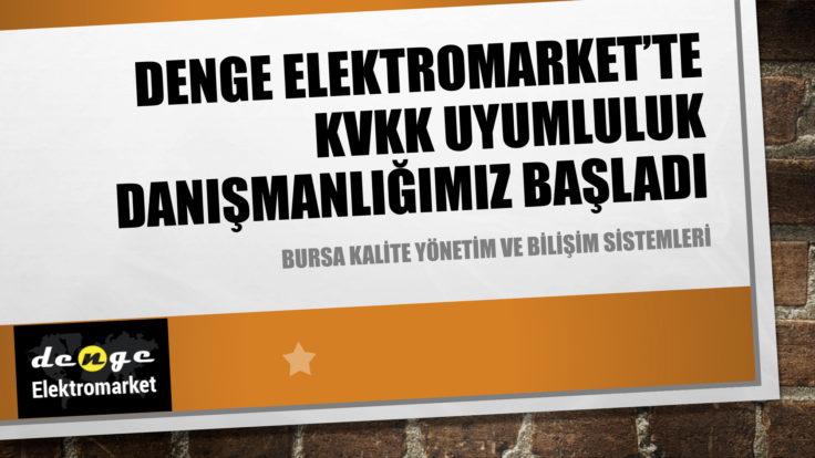 DENGE ELEKTROMARKET'TE KVKK ÇALIŞMALARIMIZ DEVAM EDİYOR