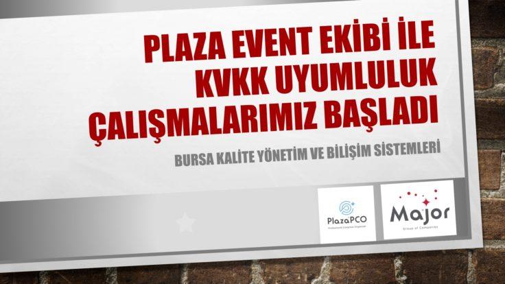 PLAZA EVENT EKİBİ İLE KVKK-BGYS ÇALIŞMALARIMIZ BAŞLADI
