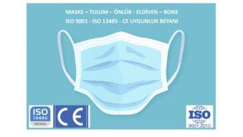 MASKE – TULUM – ÖNLÜK – ELDİVEN – BONE İÇİN ISO 9001 – ISO 13485 – CE UYGUNLUK BEYANI